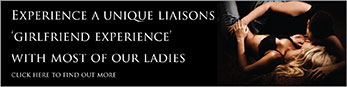 Experience a unique Liaisons 'Girlfriend Experience' with most of our ladies